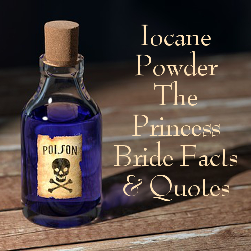 does iocane powder exist and other princess bride facts on this battle of wits topic