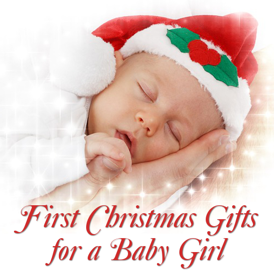 Best Gifts For Baby First Christmas Girl