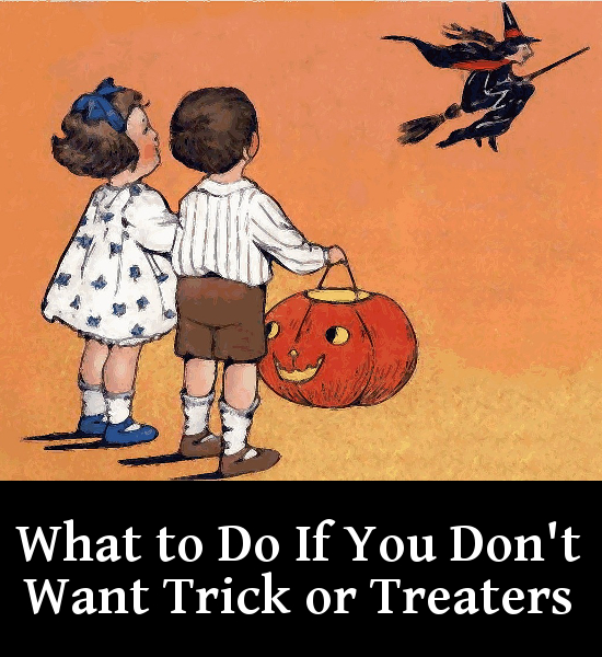 how to stop trick or treaters from coming to your door how to avoid i hate trick or treaters