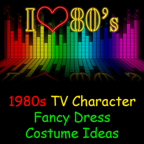 80s fancy dress ideas for tv show series characters UK british