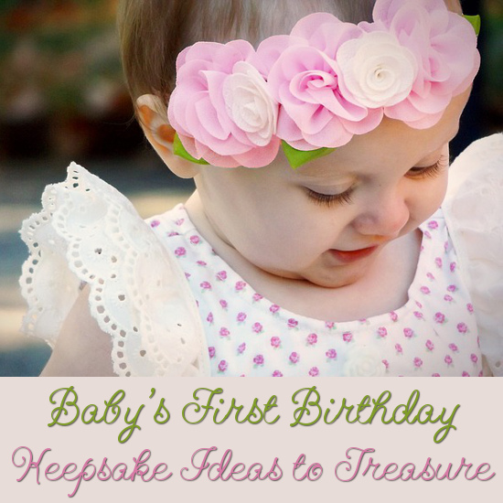 baby s first birthday keepsakes to treasure