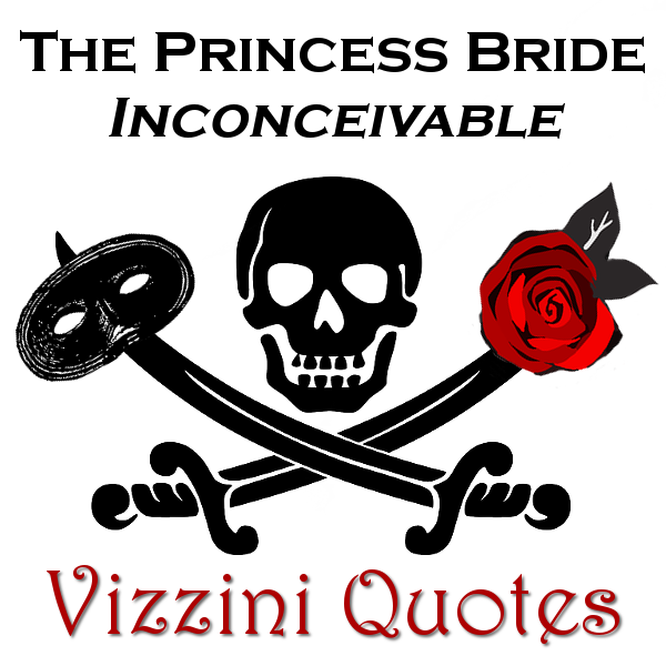 The Truly Inconceivable The Princess Bride Vizzini Quotes Page Quotations Wallace Shawn